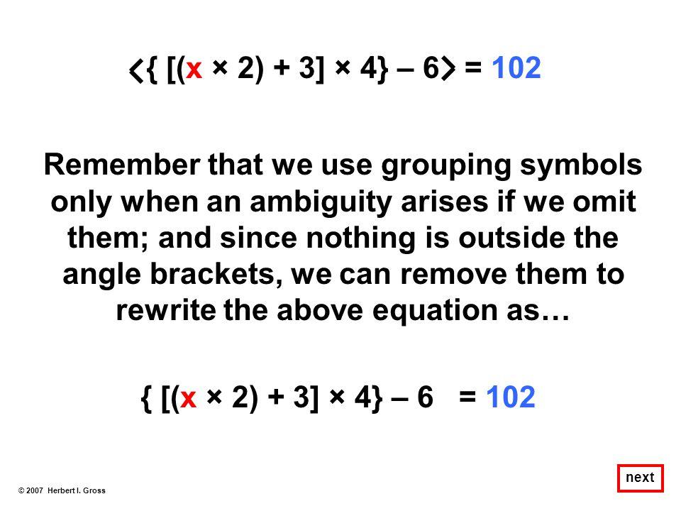 { [(x × 2) + 3] × 4} – 6 = 102